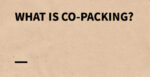 What is Co-Packing? Why It Helps Your Business Grow
